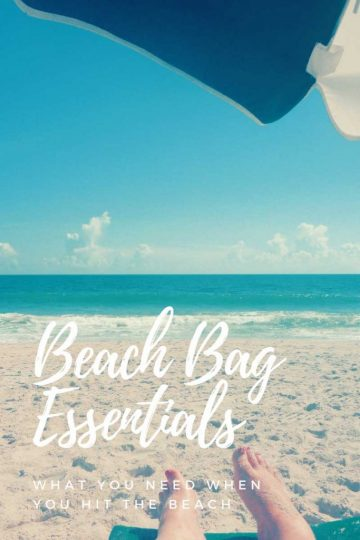 Beach Bag Essentials - what you need when you hit the beach