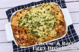 Cheese & Bacon Eggy Bread Bake
