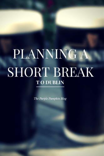 planning-a-short-break-to-dublin