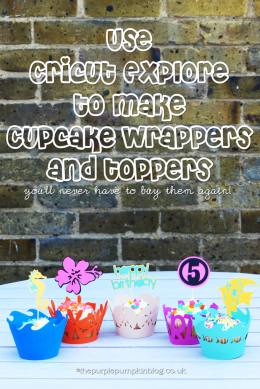 Use Cricut Explore to make Cupcake Wrappers & Toppers