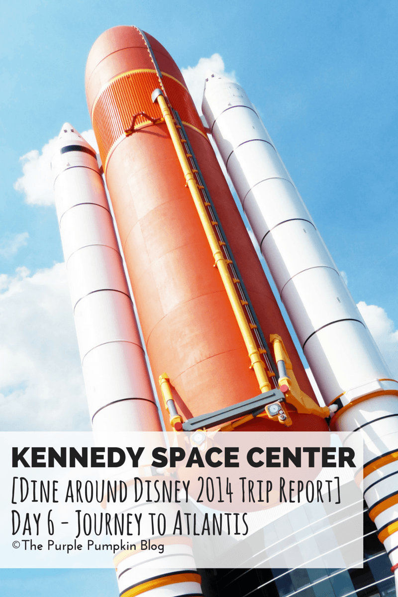 Day 6 - Journey to Atlantis [Kennedy Space Center Trip Report]