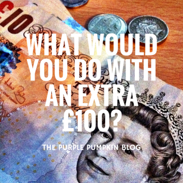 What Would You Do With An Extra £100
