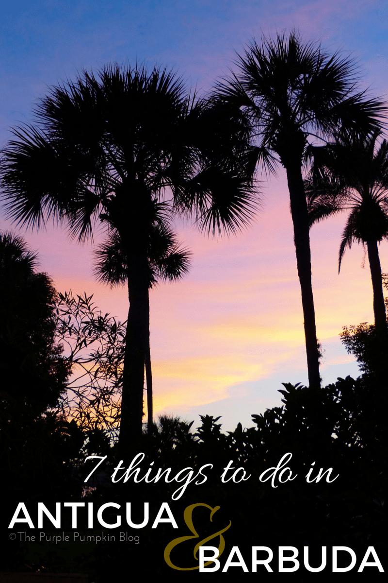 7 Things To Do in Antigua & Barbuda #LoveAntiguaBarbuda