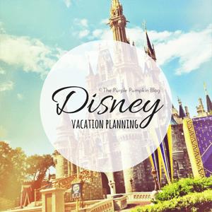 Disney Vacation Planning on The Purple Pumpkin Blog