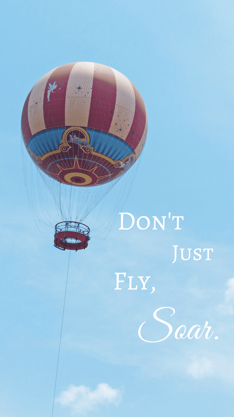 Don't Just Fly, Soar - iPhone6 Disney Wallpaper