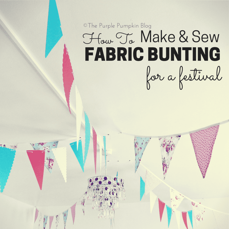 How To Make And Sew Fabric Bunting For A Festival