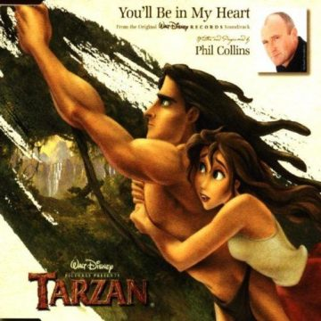 You'll Be In My Heart - Tarzan - Phil Collins