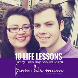 10 Life Lessons Every Teenage Boy Should Learn From His Mum