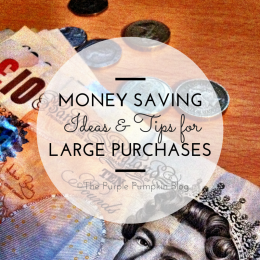 Money Saving Ideas and Tips for Large Purchases