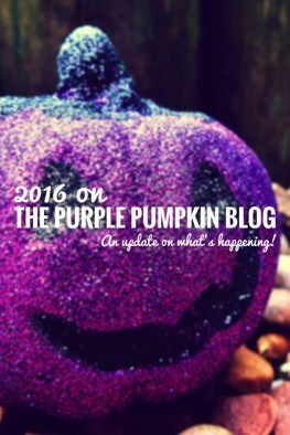 2016 on The Purple Pumpkin Blog - An update on what's happening!