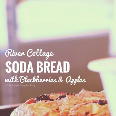 River Cottage Soda Bread with Blackberries & Apple