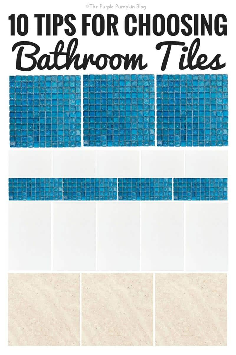 Choosing Bathroom Tile 10 Tips For Choosing Bathroom Tiles A The Purple Pumpkin Blog