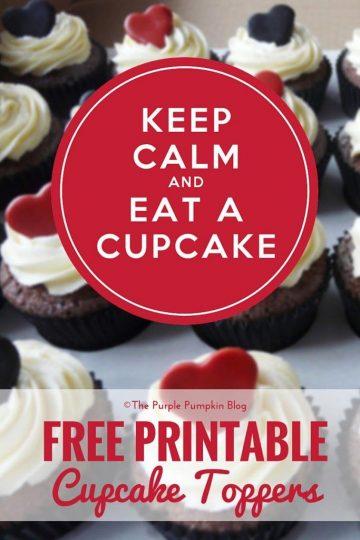 Keep Calm and Eat A Cupcake - Free Printable Cupcake Toppers