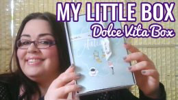 My Little Box Unboxing - Dolce Vita Box