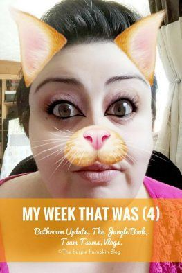 My Week That Was (4) - Bathroom Update, The Jungle Book, Tsum Tsums, Vlogs