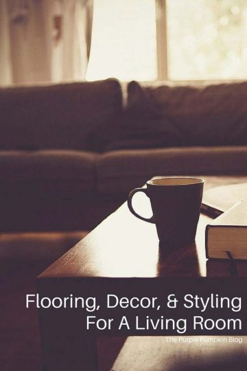 Flooring, Decor, & Styling For A Living Room