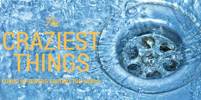 The Craziest Things Found In Sewers Around The World