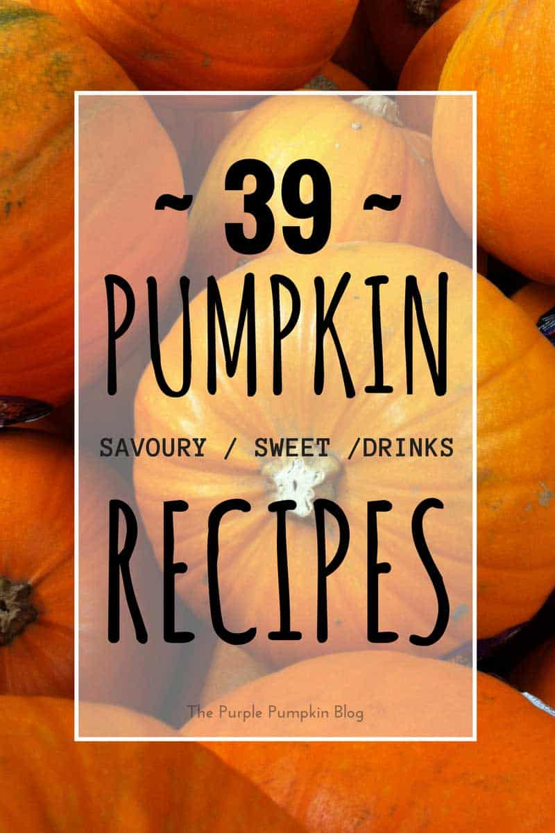 39 Pumpkin Recipes - Savoury, Sweet + Drinks