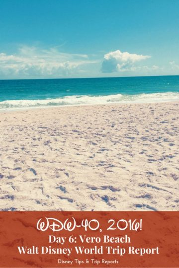 Day 6: Vero Beach / WDW-40, 2016