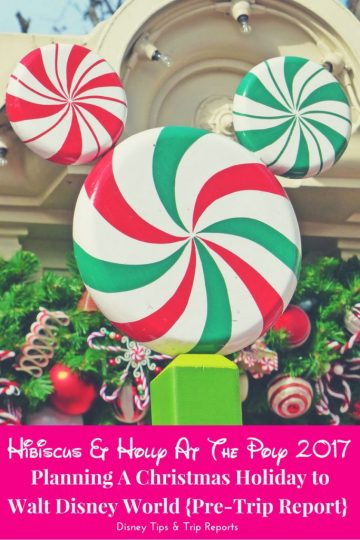 Hibiscus + Holly at The Poly 2017. Planning a Christmas vacation to Walt Disney World