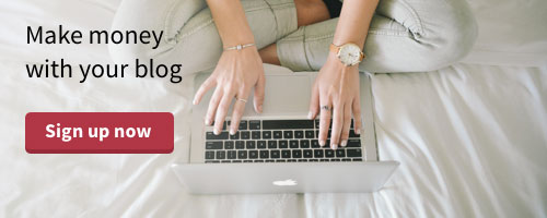 Make Money With Your Blog - Sign Up Now