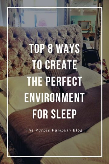 Top 8 Ways to Create the Perfect Environment for Sleep