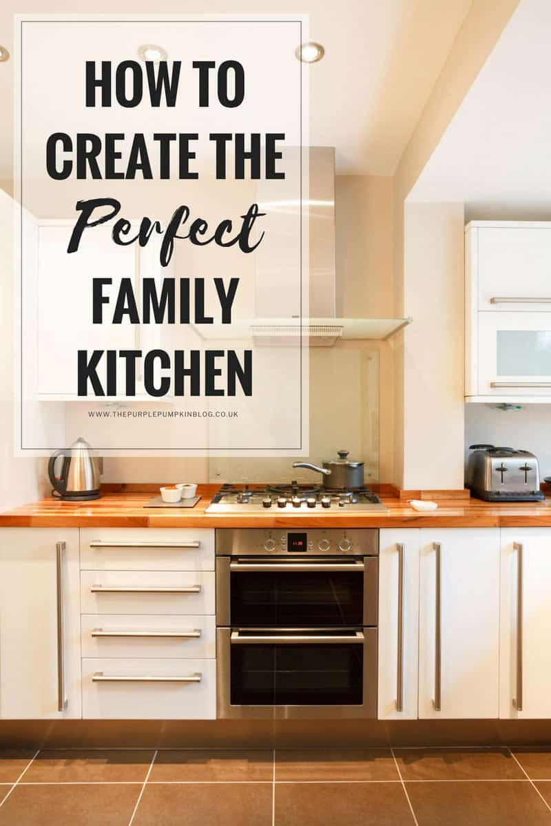 Top tips how to create the perfect family kitchen - How to design the perfect kitchen ...