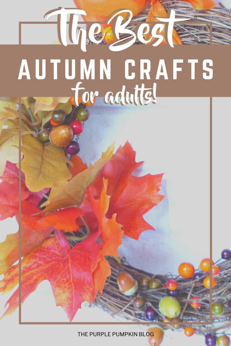 The best Autumn crafts for adults