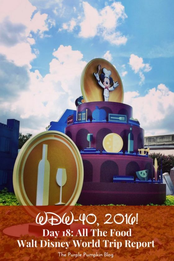 Day 18: All The Food / WDW-40, 2016 - A day spent a Epcot Food & Wine Festival
