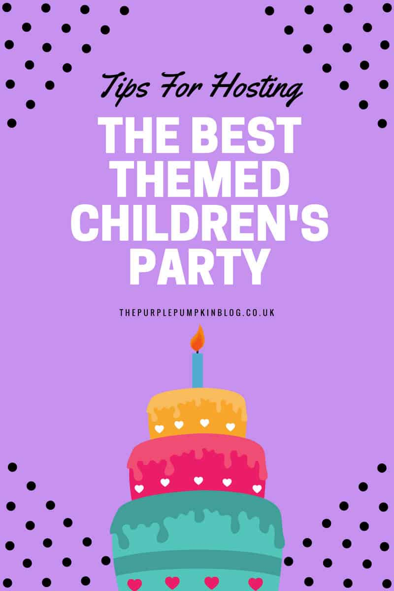 Tips For Hosting The Best Themed Children's Party