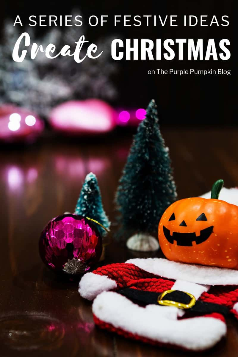 Create Christmas - A Series Of Christmas Ideas