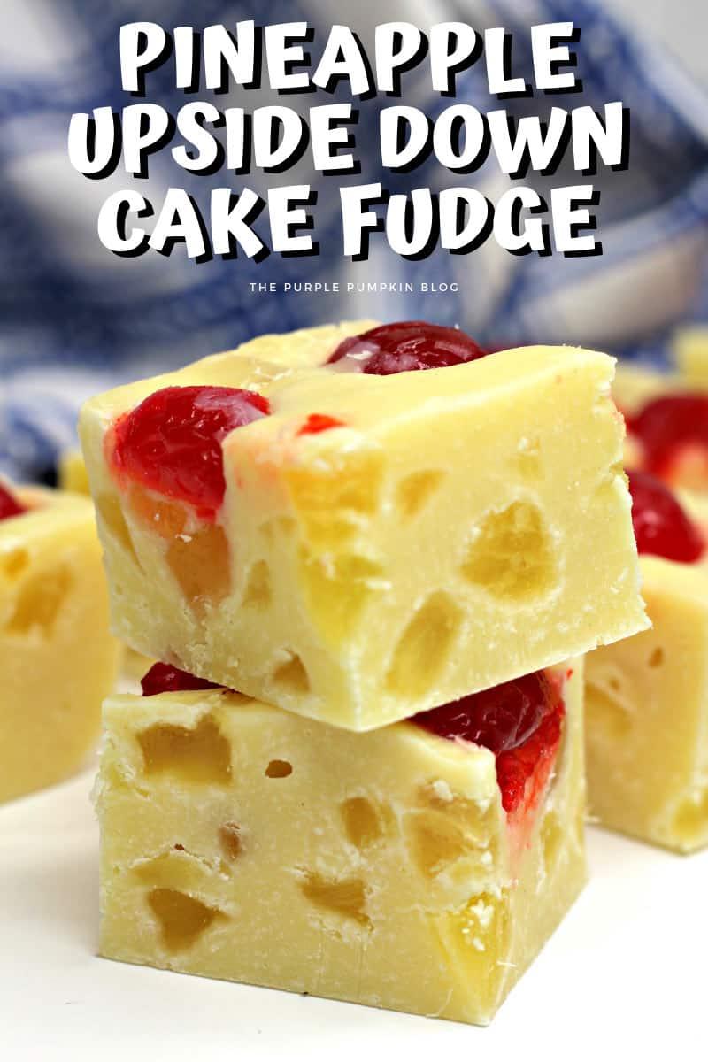 Pineapple Upside Down Cake Fudge