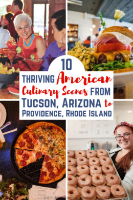 Ten Thriving American Culinary Scenes From Tucson, Arizona to Providence, Rhode Island