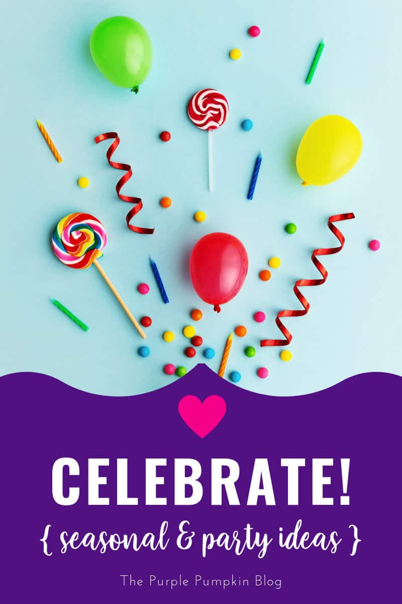 "Party balloons, streamers, candles and candy with text overlay saying""Celebrate! Seasonal & Party Ideas"""