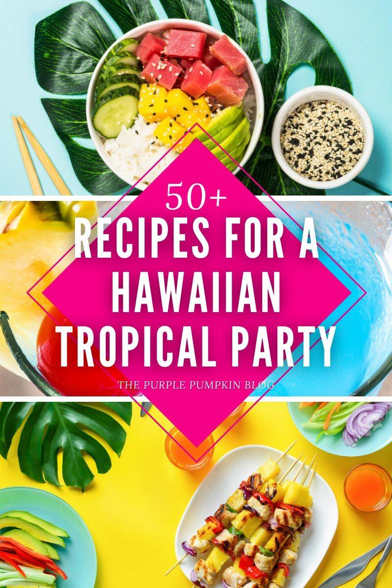 Food Ideas for a Hawaiian Tropical Party