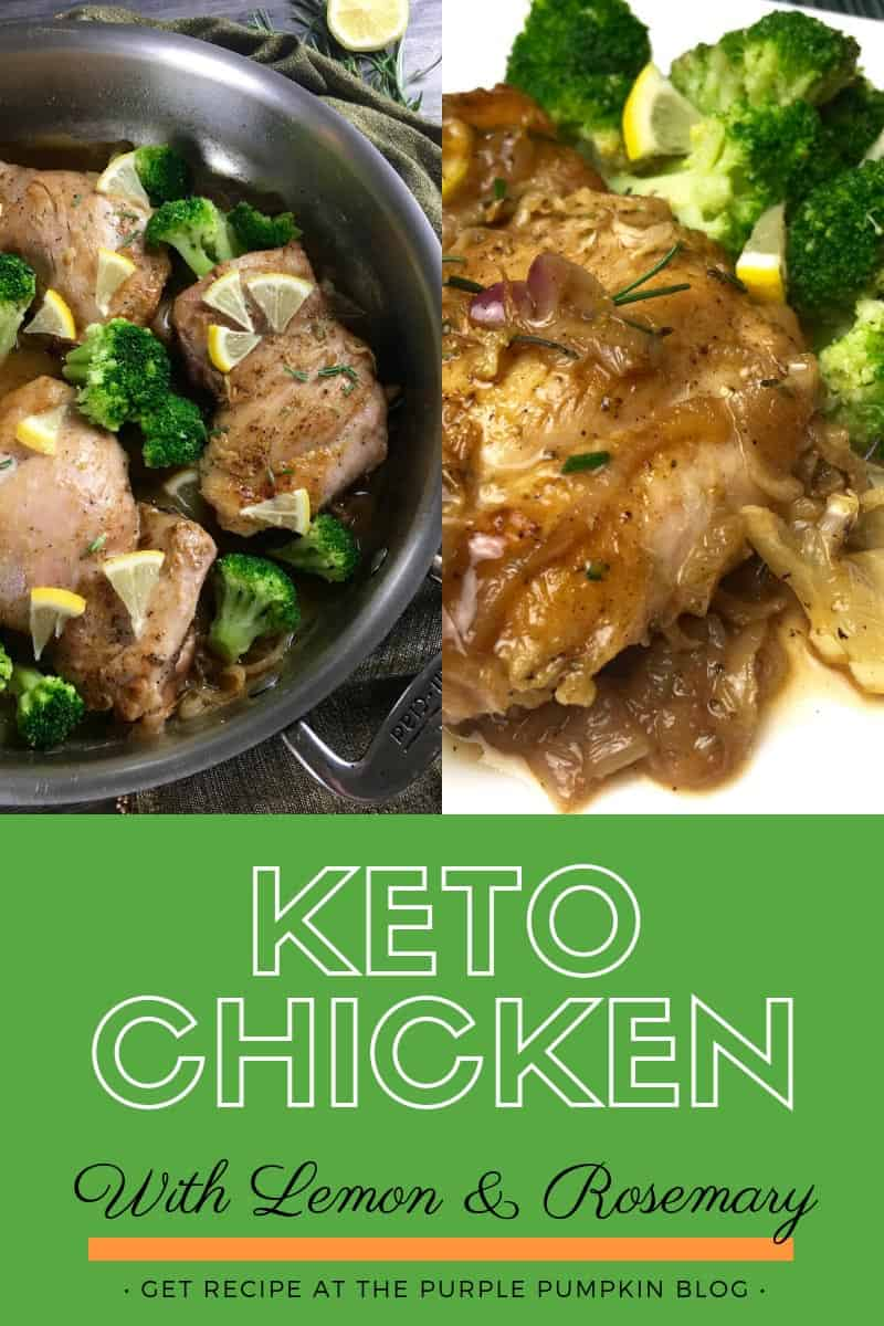 Two images side by side of cooked chicken with lemon, rosemary and broccoli. One in a skillet, and one on a plate. Text overlay: Keto chicken with lemon and rosemary.