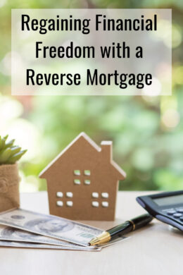 Regaining Financial Freedom with a Reverse Mortgage