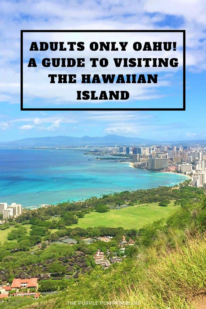 Adults Only Oahu - A Guide to Visiting the Hawaiian Island