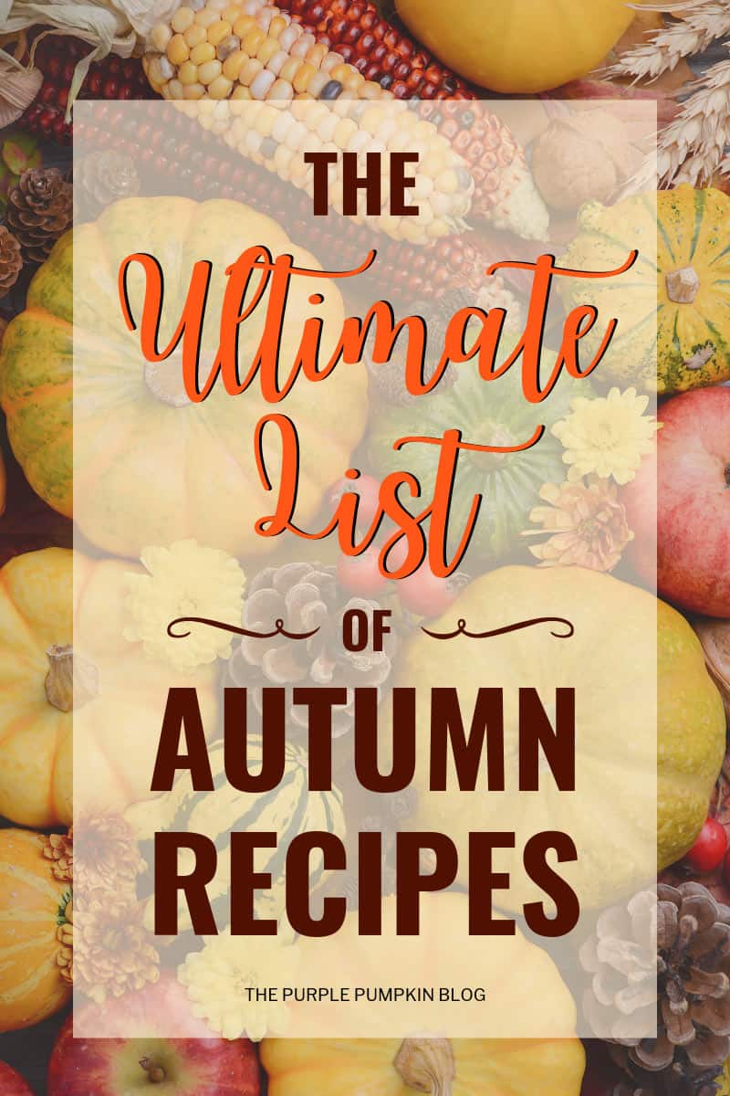 The Ultimate List of Autumn Recipes
