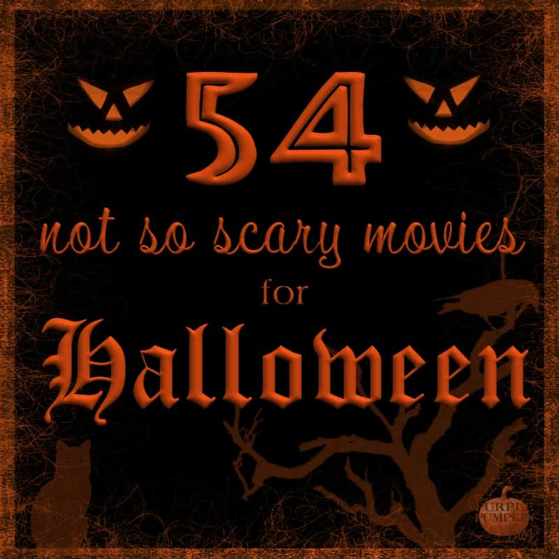 54 Not-So-Scary Movies for Halloween!