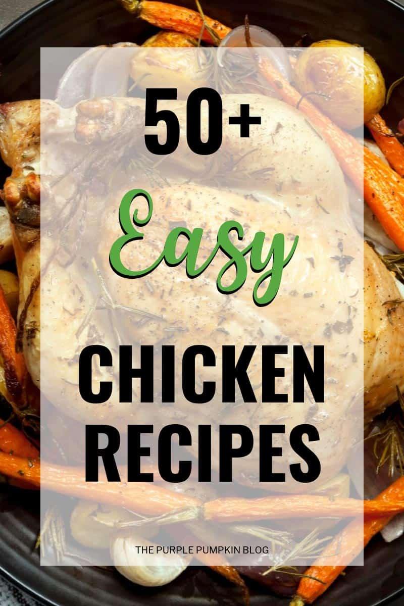50+ Recipes using chicken