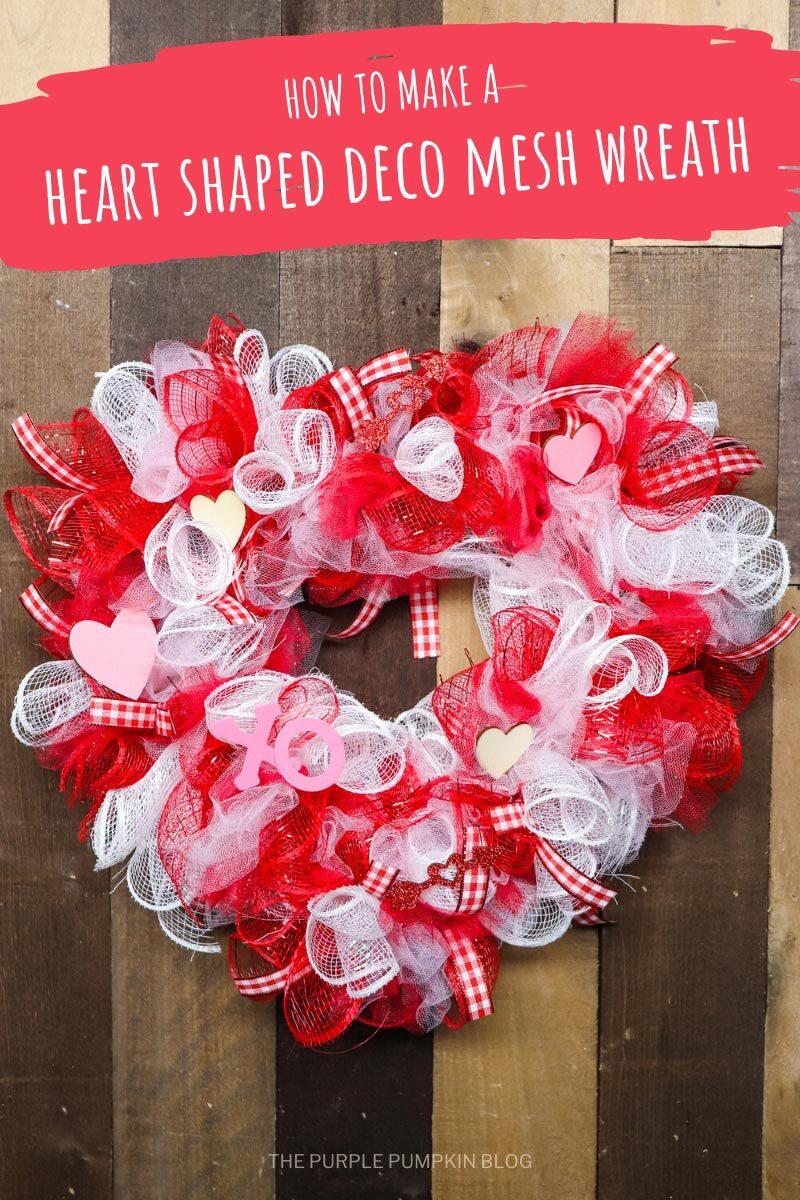 How to make a heart shaped deco mesh wreath