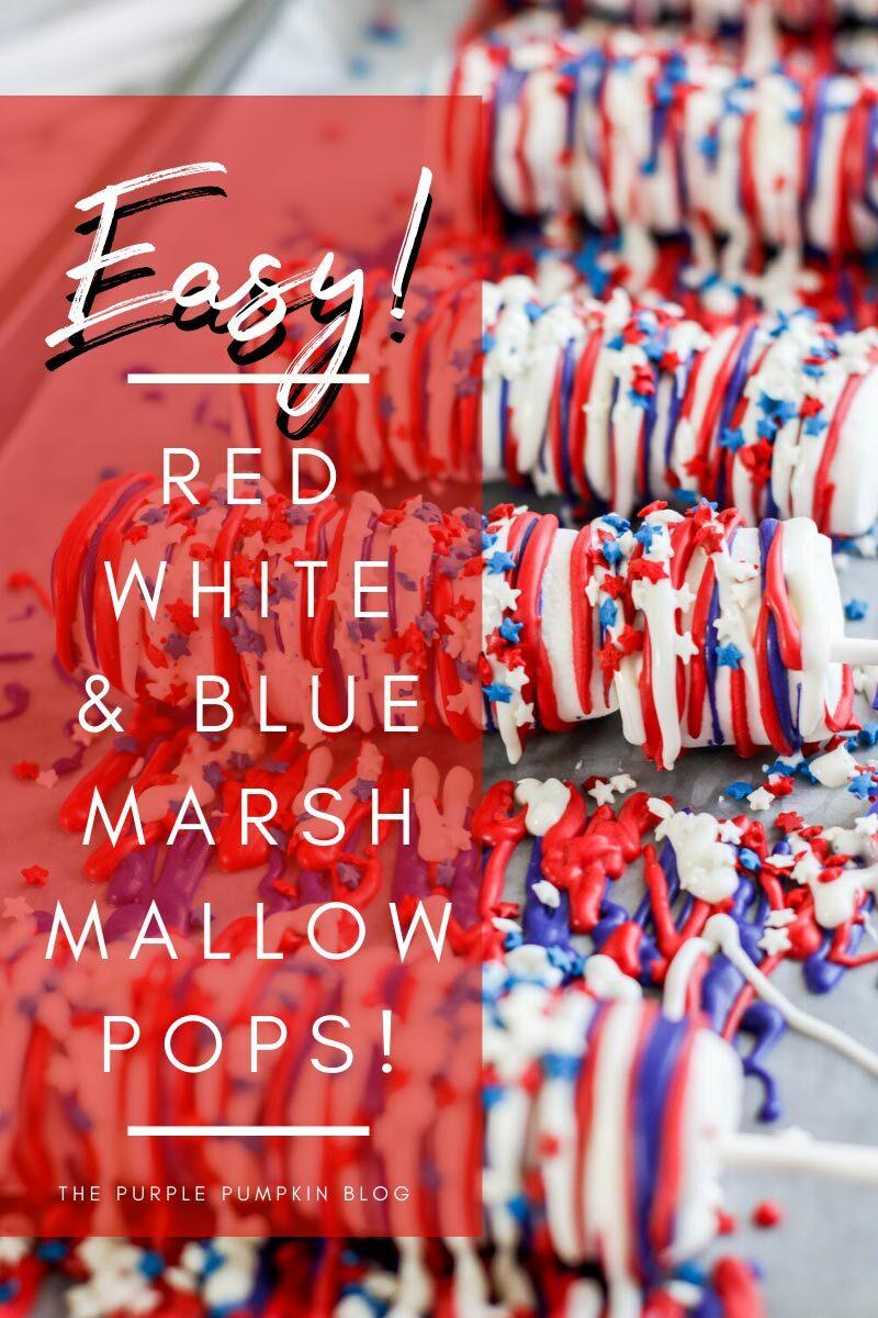 Easy Red White & Blue Marshmallow Pops