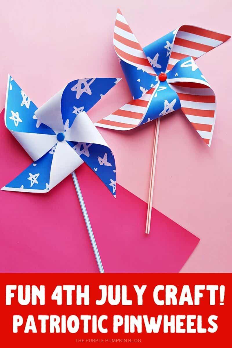 Fun 4th July Craft! Patriotic Pinwheels