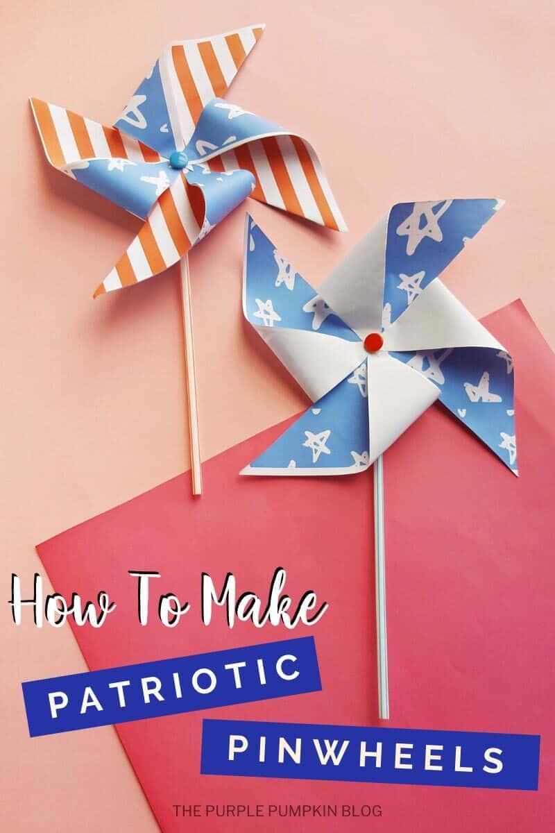 How To Make Patriotic Pinwheels
