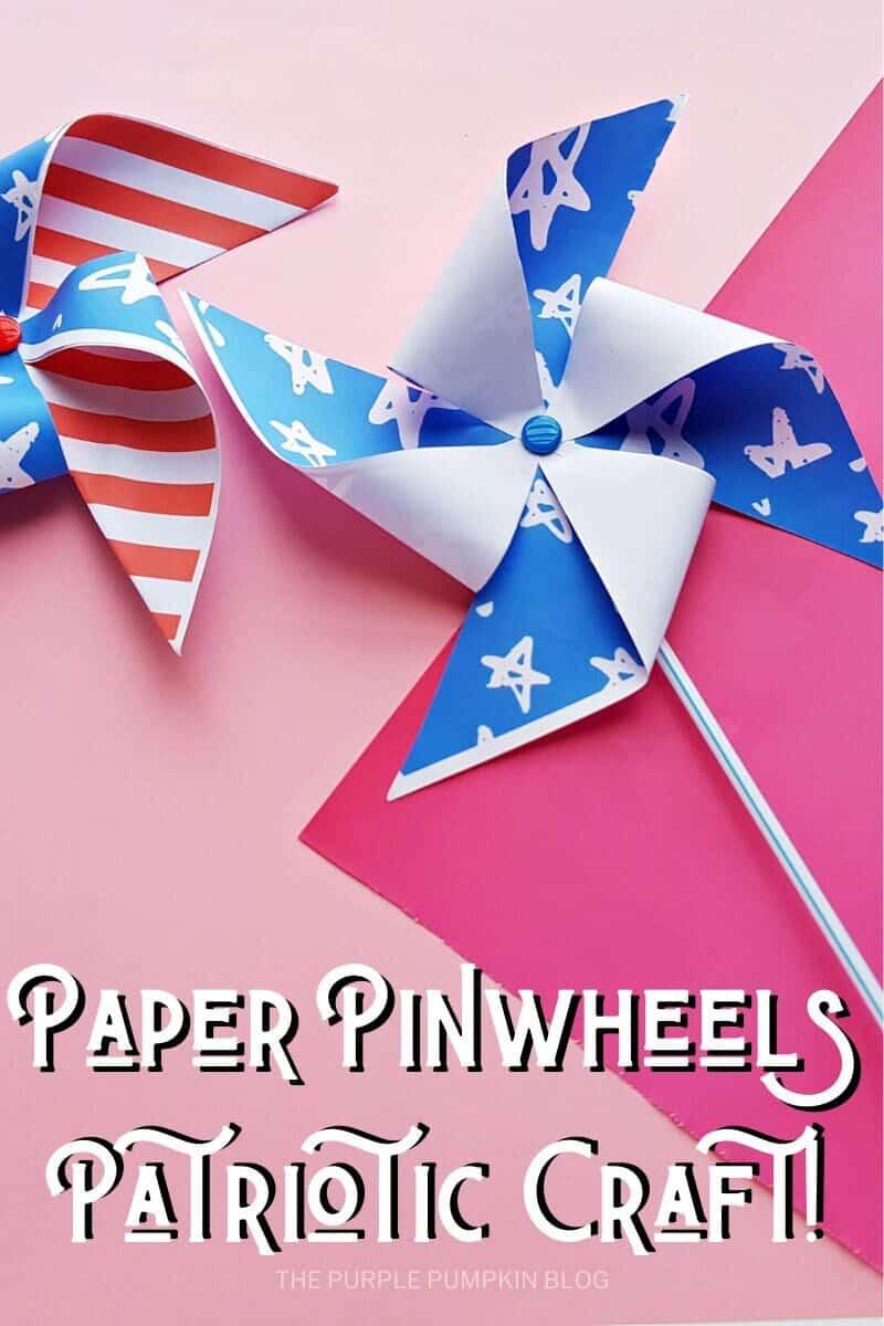 Paper Pinwheels Patriotic Craft