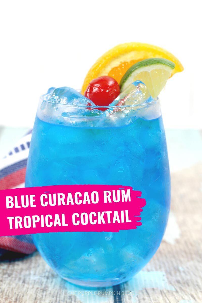 Blue Curacao Rum Tropical Cocktail