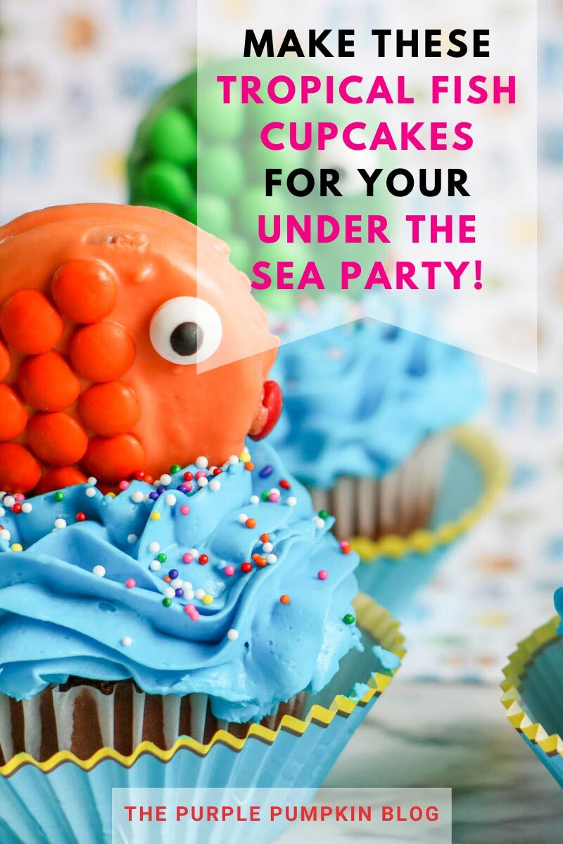 "Text overlay: ""Make these tropical fish cupcakes for your under the sea party!"" Cupcakes decorated with blue frosting and multi-colored sprinkles, topped with a candy-coated cookie ""fish"" in various colors. Similar images of the cupcakes used throughout from various angles and different text overlay unless otherwise described"