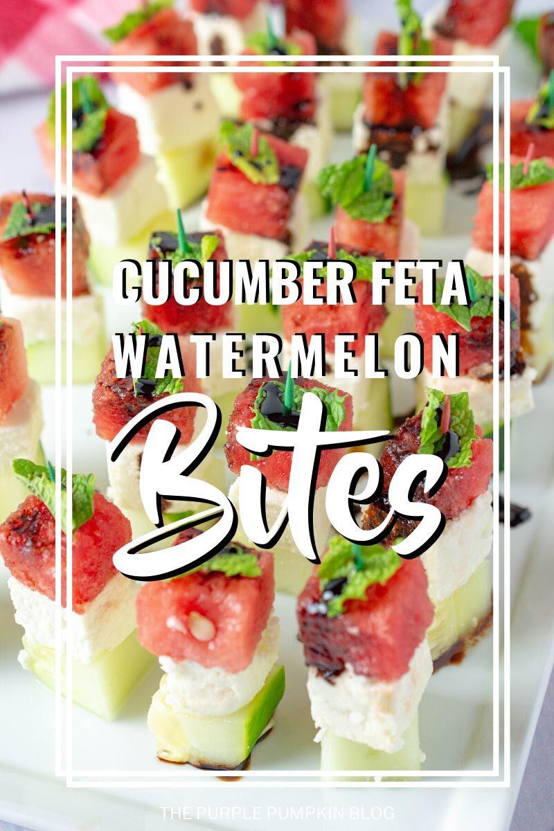 Cucumber Feta Watermelon Bites