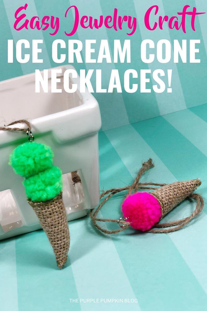 Easy Jewelry Craft Ice Cream Cone Necklaces